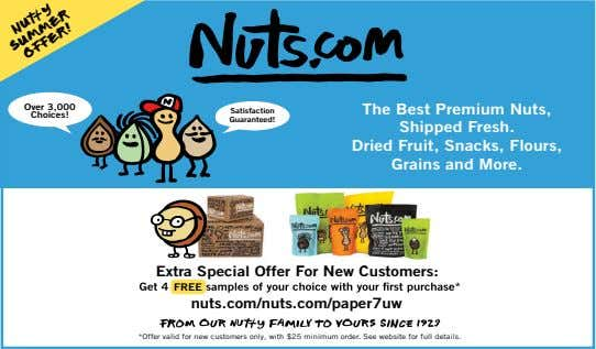 Over 3,000 Satisfaction Choices! Guaranteed! The Best Premium Nuts, Shipped Fresh. Dried Fruit, Snacks, Flours,