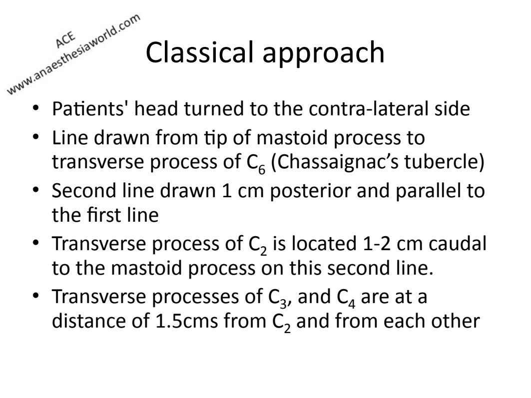 Classical)approach) •   Pa=ents')head)turned)to)the)contraIlateral)side)) •