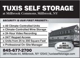 TUXIS SELF STORAGE at Millbrook Commons, Millbrook, NY SECURITY IS OUR FIRST PRIORITY ™ ■