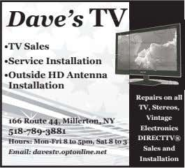 Dave's TV •TV Sales •Service Installation •Outside HD Antenna Installation Repairs on all TV, Stereos,
