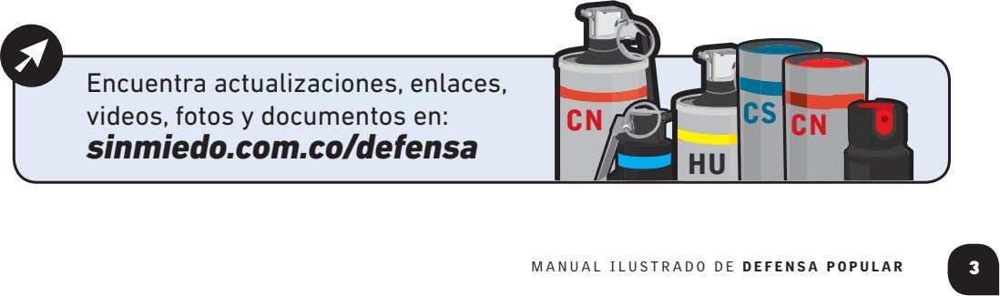 Encuentra actualizaciones, enlaces, videos, fotos y documentos en: CS CN CN sinmiedo.com.co/defensa HU MANUAL