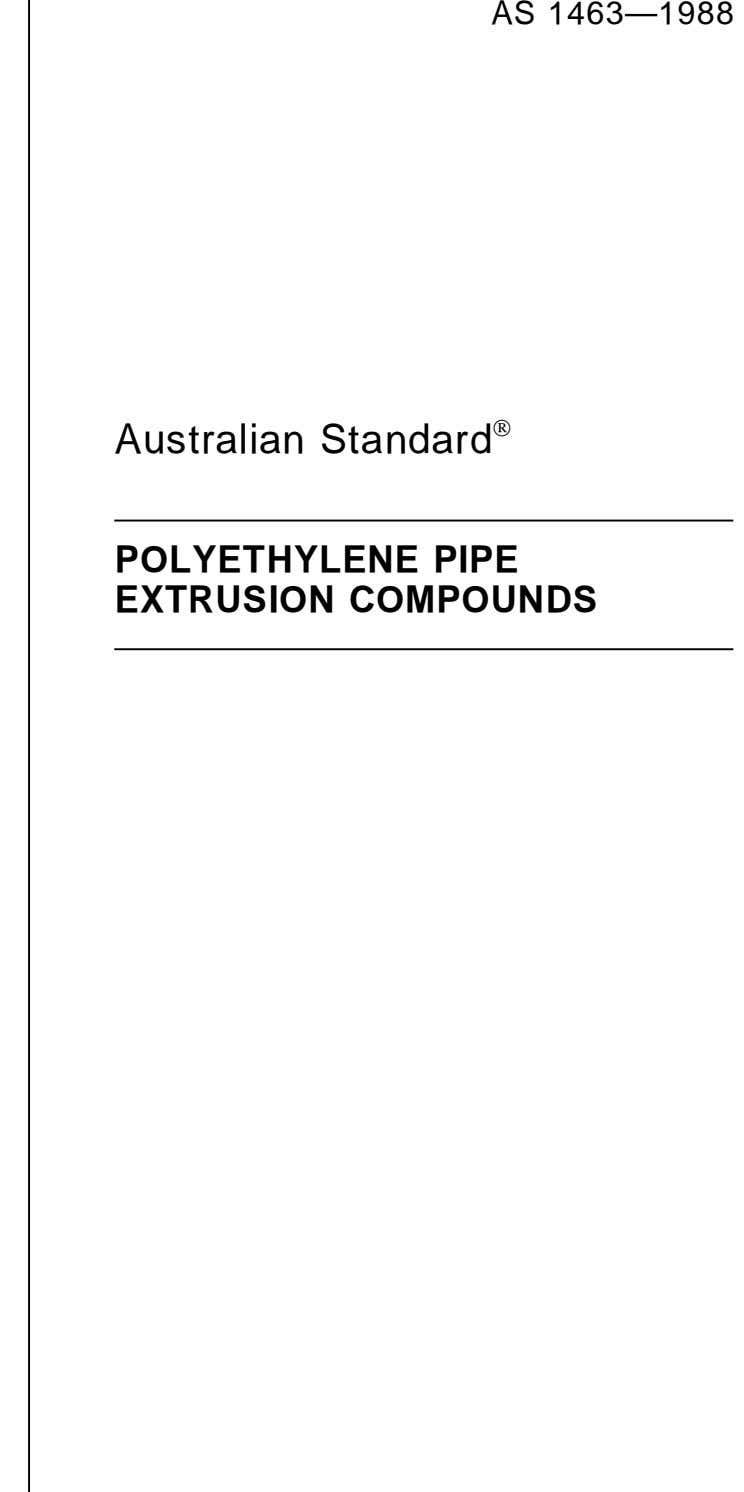 AS 1463—1988 Australian Standard  POLYETHYLENE PIPE EXTRUSION COMPOUNDS