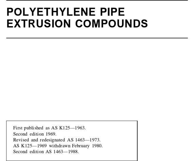POLYETHYLENE PIPE EXTRUSION COMPOUNDS First published as AS K125—1963. Second edition 1969. Revised and redesignated