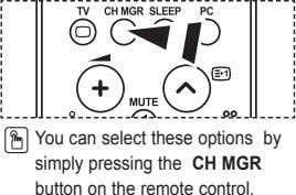 You can select these options by simply pressing the Ch mgr button on the remote