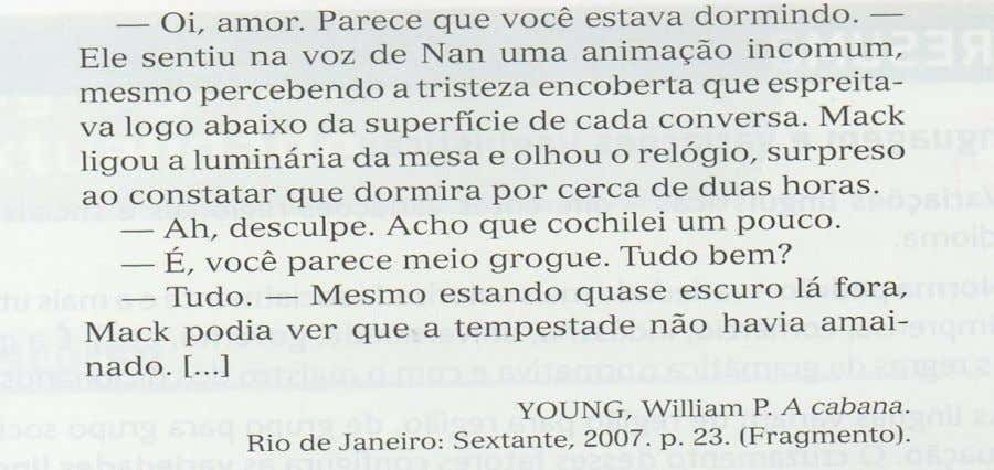 26ª Questão - Leia o fragmento a seguir extraído do romance A Cabana, de William Young.