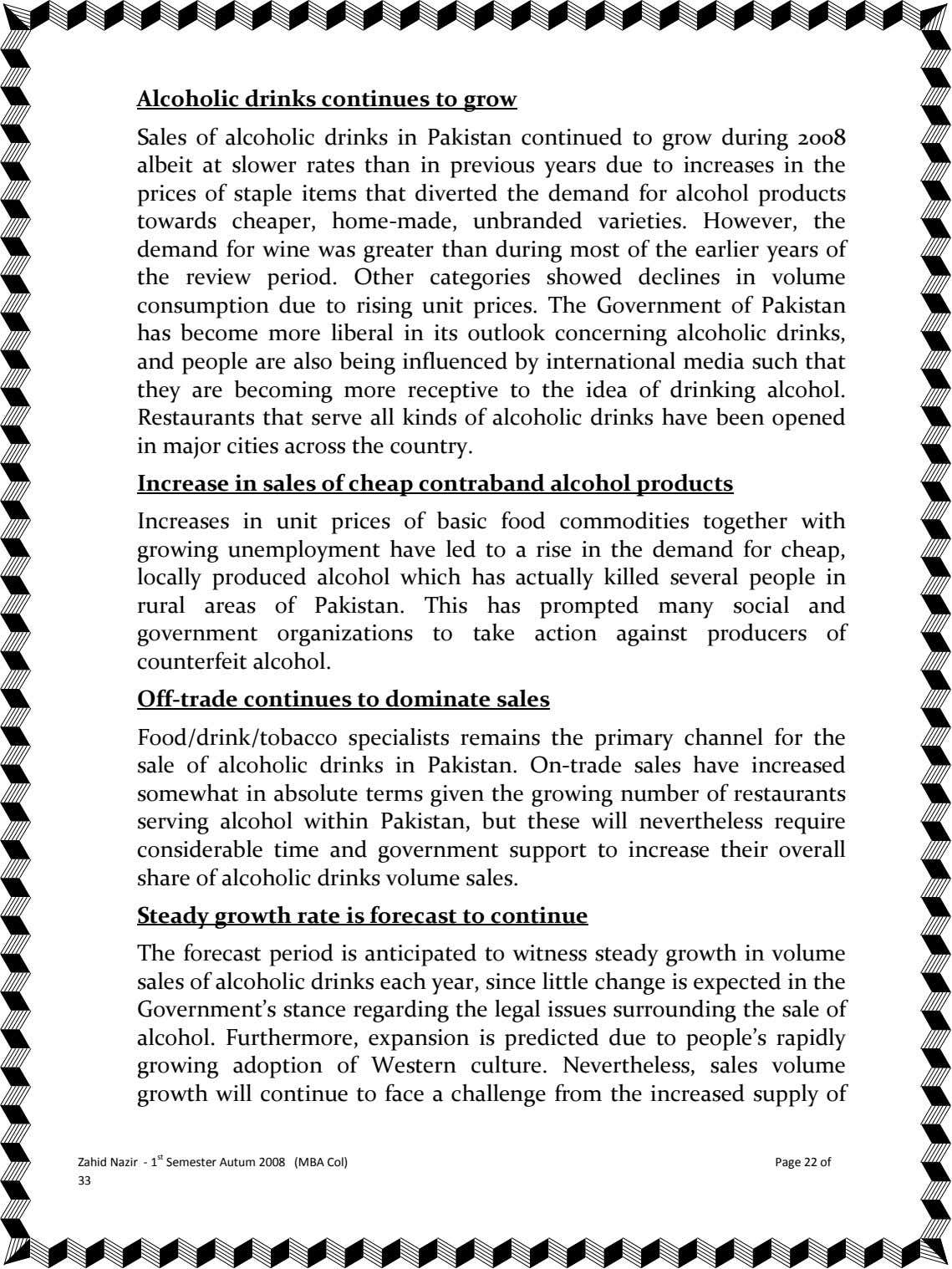 Alcoholic drinks continues to grow Sales of alcoholic drinks in Pakistan continued to grow during