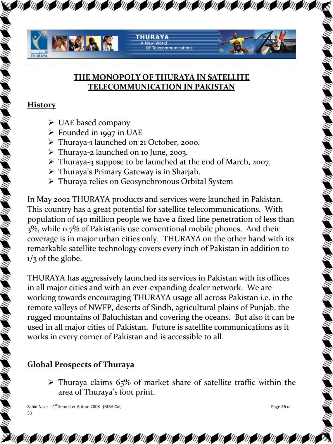 THE MONOPOLY OF THURAYA IN SATELLITE TELECOMMUNICATION IN PAKISTAN History UAE based company Founded in