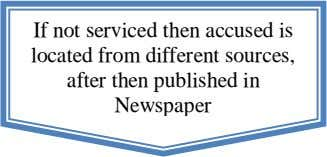 If not serviced then accused is located from different sources, after then published in Newspaper