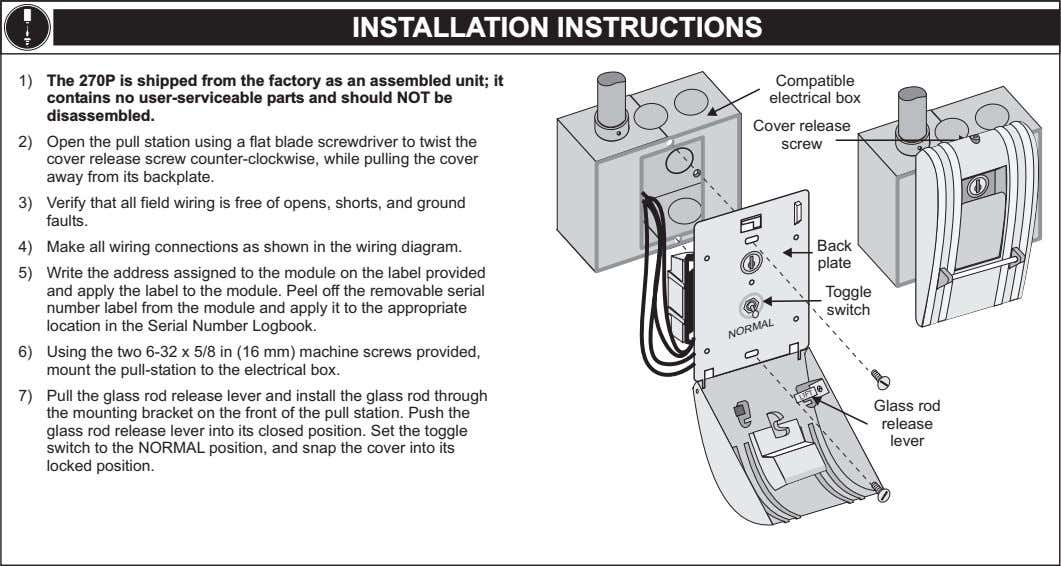 INSTALLATION INSTRUCTIONS 1) The 270P is shipped from the factory as an assembled unit; it