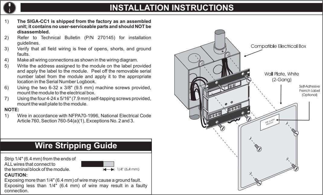 INSTALLATION INSTRUCTIONS 1) The SIGA-CC1 is shipped from the factory as an assembled unit; it