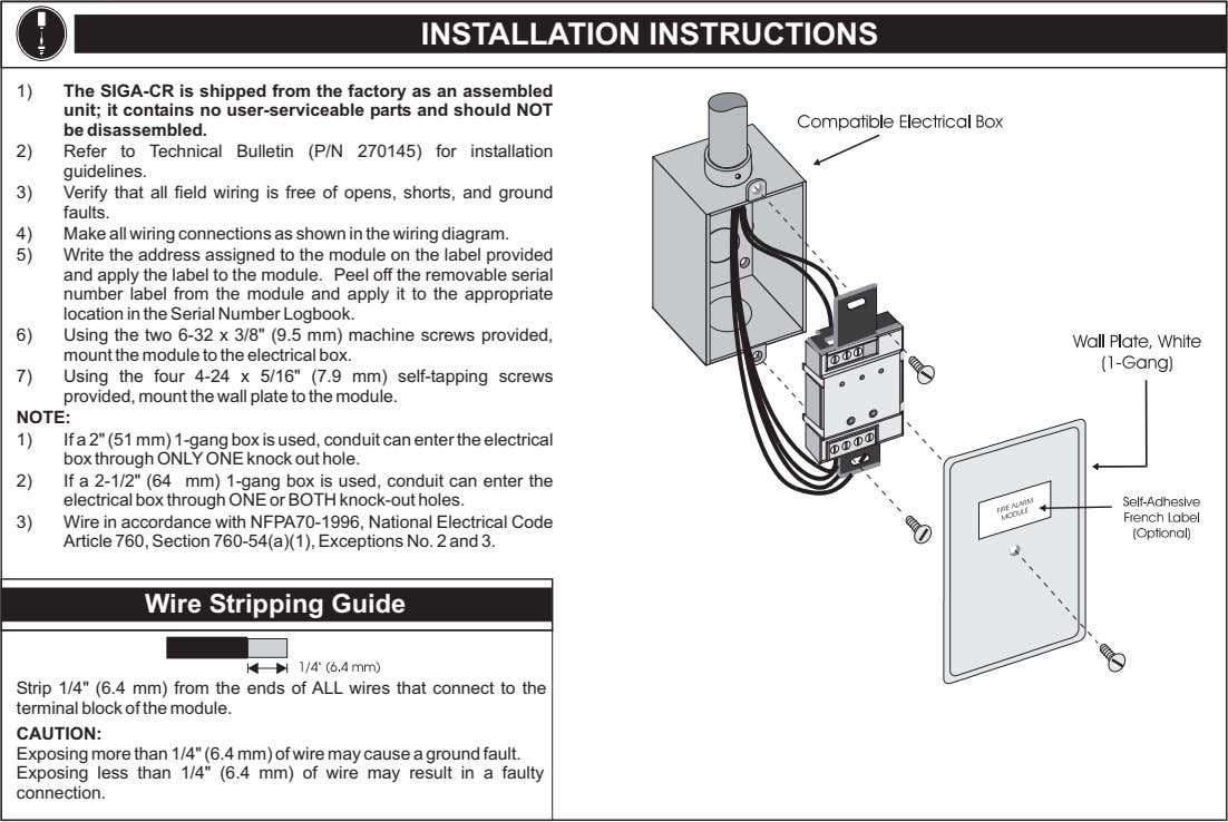 INSTALLATION INSTRUCTIONS 1) The SIGA-CR is shipped from the factory as an assembled unit; it