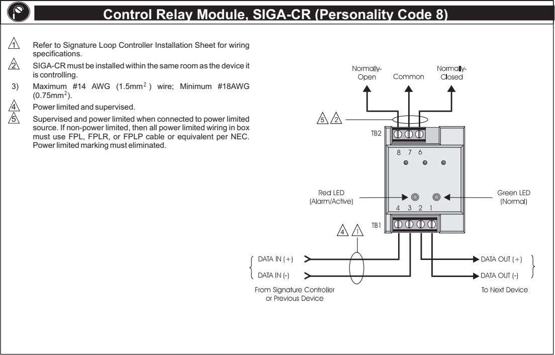 Control Relay Module, SIGA-CR (Personality Code 8) 1 Refer to Signature Loop Controller Installation Sheet