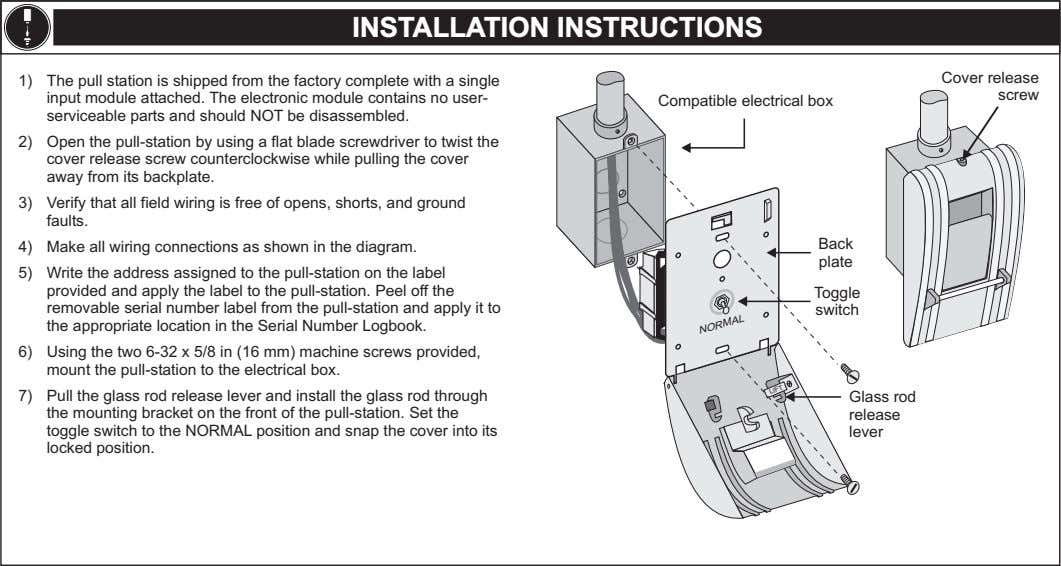 INSTALLATION INSTRUCTIONS 1) The pull station is shipped from the factory complete with a single