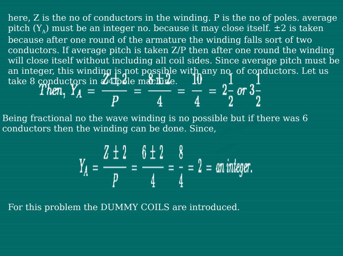 here, Z is the no of conductors in the winding. P is the no of poles.