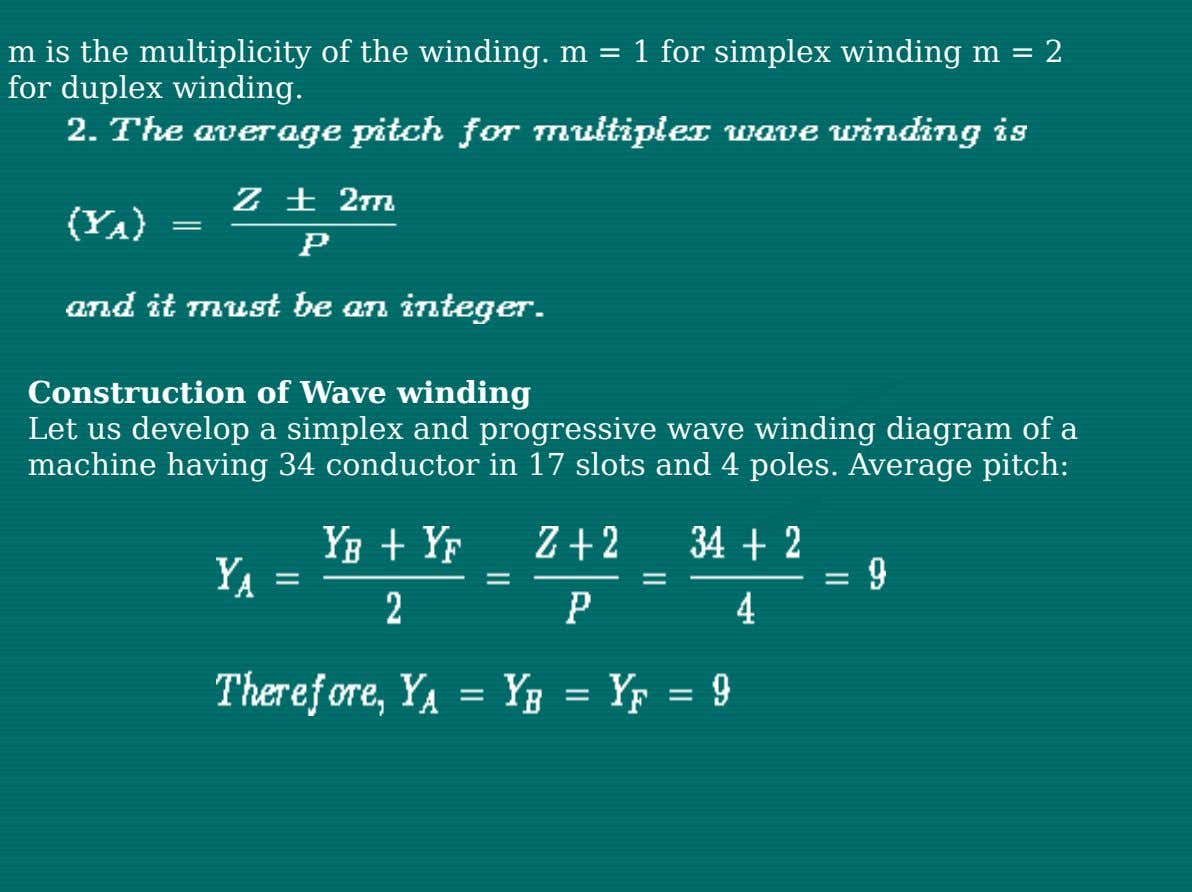 m is the multiplicity of the winding. m = 1 for simplex winding m = 2