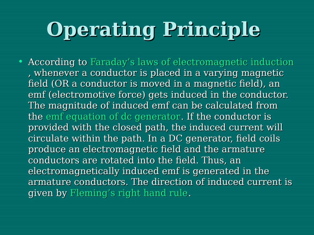 Operating Operating Principle Principle • According According toto Faraday's Faraday's laws laws of of electromagnetic electromagnetic