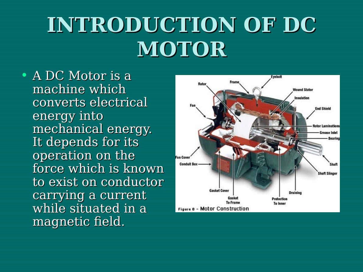 INTRODUCTION INTRODUCTION OFOF DCDC MOTOR MOTOR • AA DCDC Motor Motor isis aa machine machine which