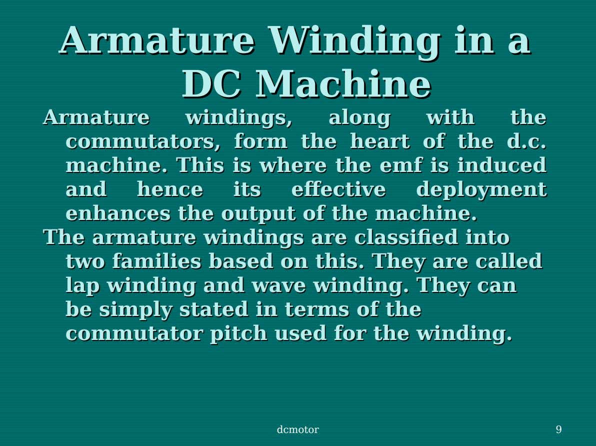Armature Armature Winding Winding inin aa DCDC Machine Machine Armature Armature windings, windings, along along with