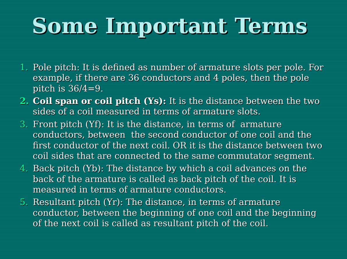 Some Some Important Important Terms Terms 1. 1. Pole Pole pitch: pitch: ItIt isis defined defined