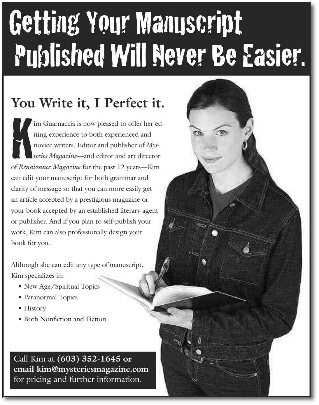 Getting Your Manuscript Published Will Never Be Easier. You Write it, I Perfect it. K