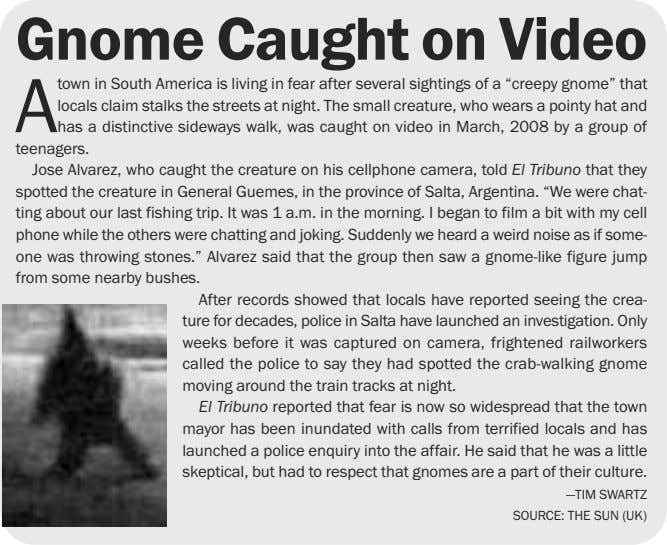 Gnome Caught on Video A town in South America is living in fear after several