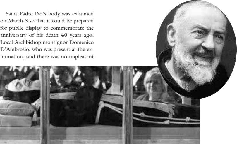 Saint Padre Pio's body was exhumed on March 3 so that it could be prepared