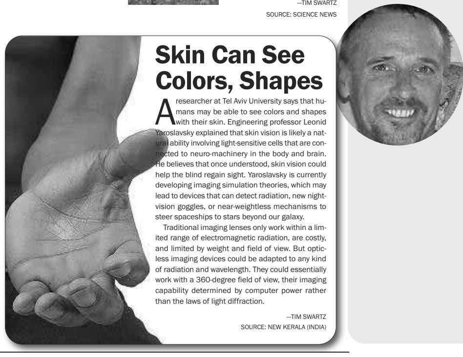 —TIM SWARTZ SOURCE: SCIENCE NEWS Skin Can See Colors, Shapes A researcher at Tel Aviv