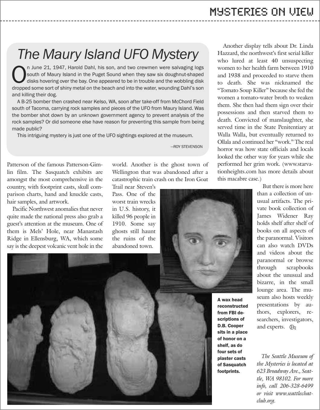 Mysteries on View The Maury Island UFO Mystery O n June 21, 1947, Harold Dahl,