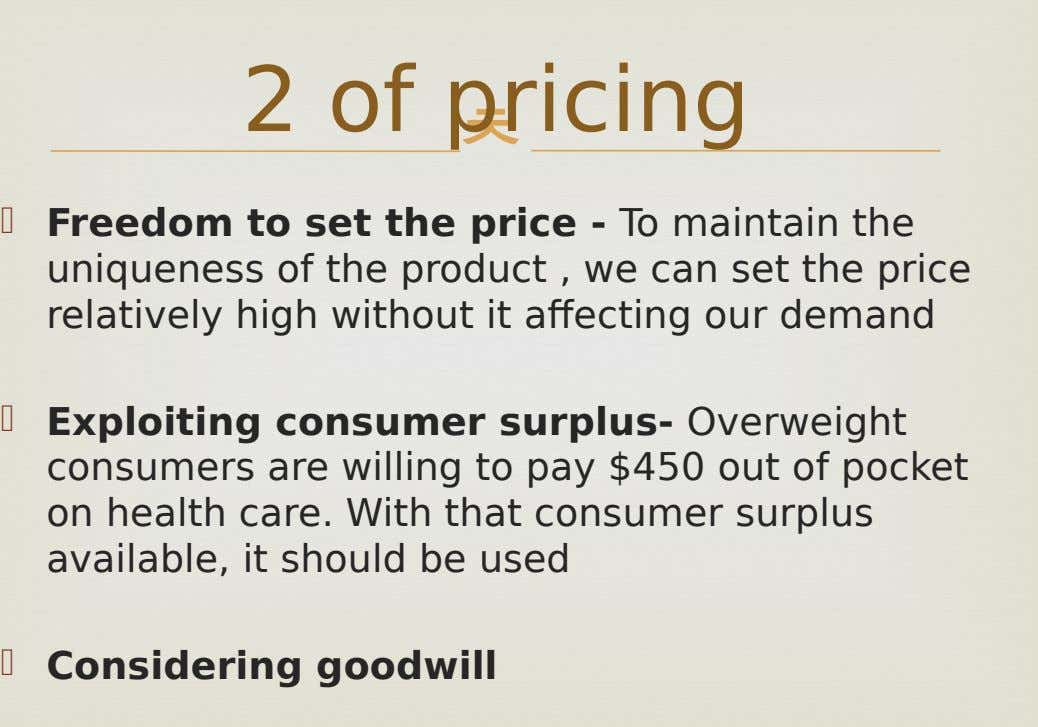 2 of pricing   Freedom to set the price - To maintain the uniqueness of