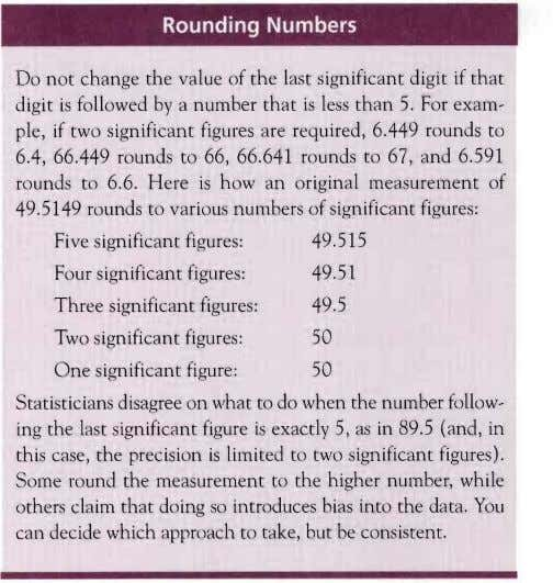 Rounding Numbers Do not change the value of the last significant digit if that digit
