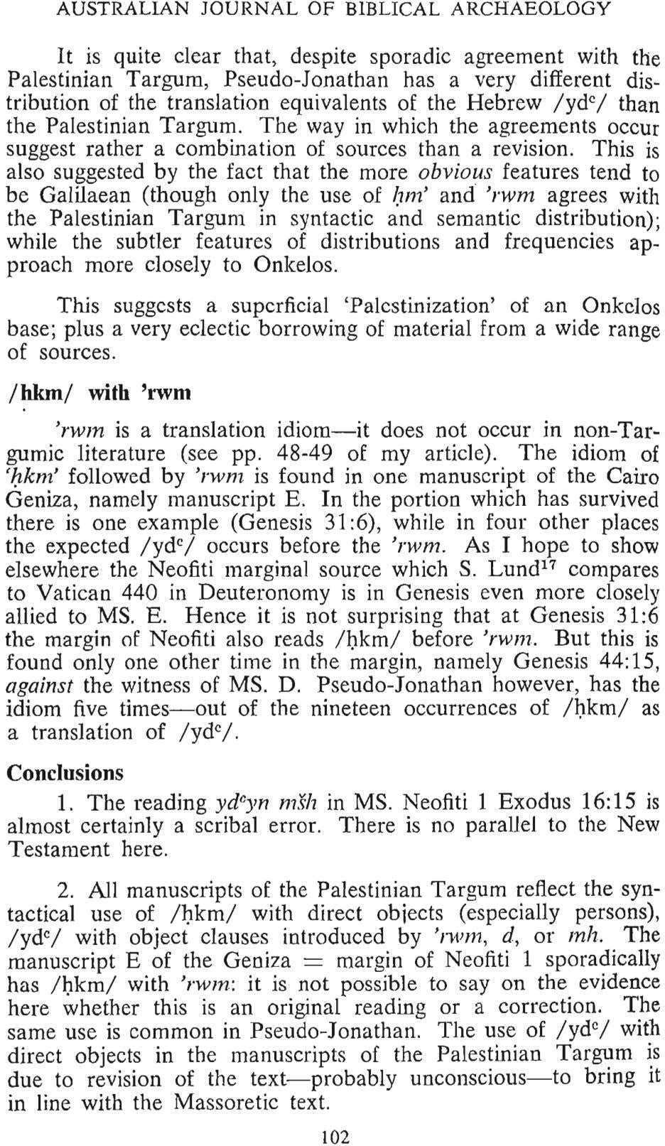 AUSTRALIAN JOURNAL OF BIBLICAL ARCHAEOLOGY It is quite clear that, despite sporadic agreement with the