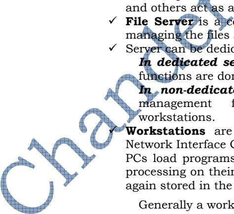 After processing the files are again stored in the server. Generally a workstation is defined as: