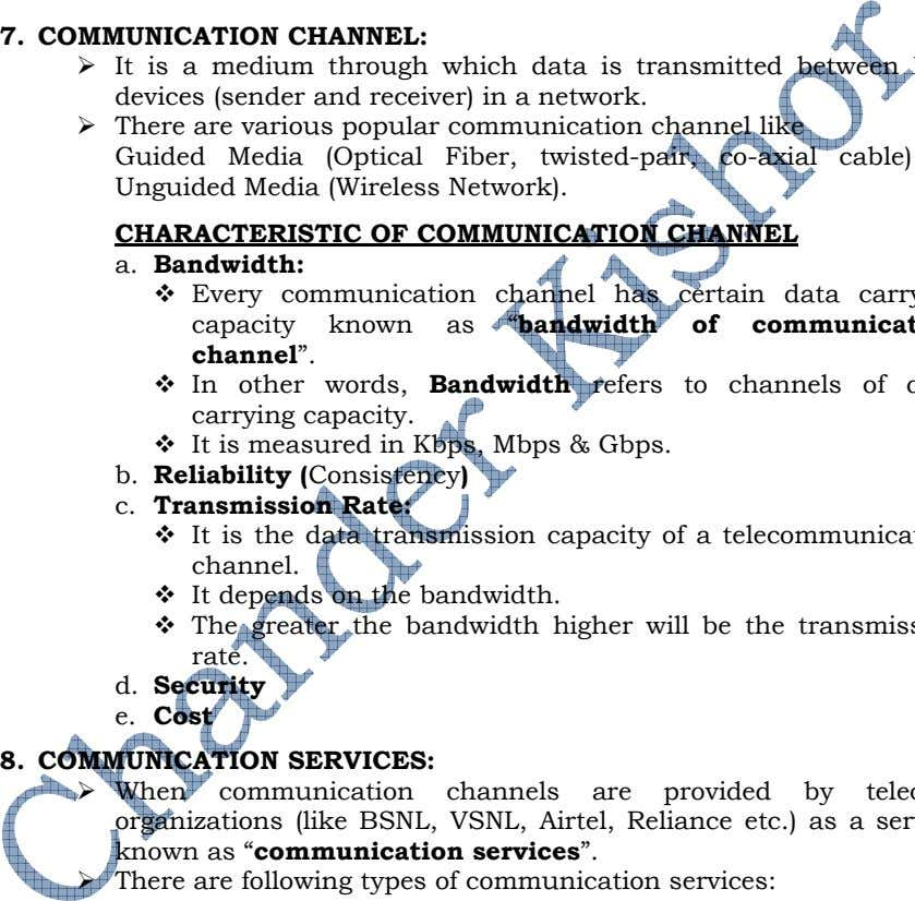 "7. COMMUNICATION CHANNEL: CHARACTERISTIC OF COMMUNICATION CHANNEL a. Bandwidth: capacity known as ""bandwidth b."
