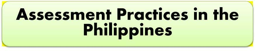 Assessment Practices in the Philippines
