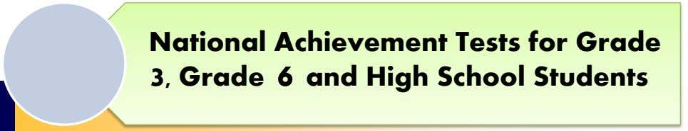 National Achievement Tests for Grade 3, Grade 6 and High School Students