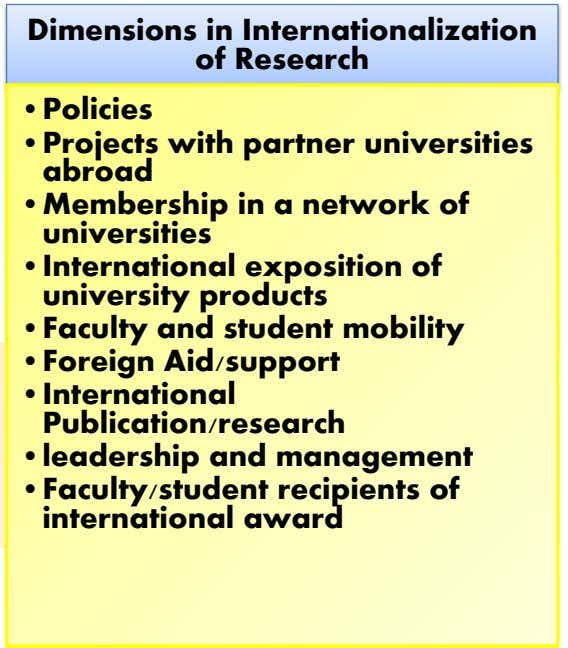 Dimensions in Internationalization of Research •Policies •Projects with partner universities abroad •Membership