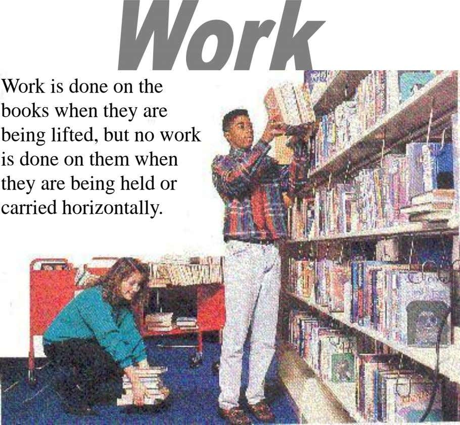 Work is done on the books when they are being lifted, but no work is done