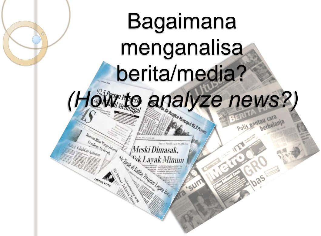 Bagaimana menganalisa berita/media? (How to analyze news?)