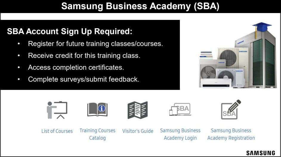 Samsung Business Academy (SBA) • Sam SBA Account Sign Up Required: • Register for future