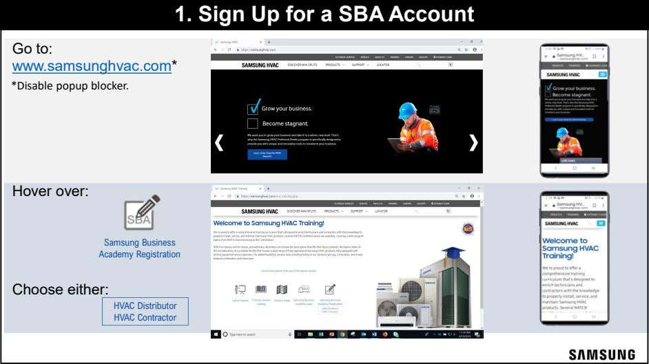 1. Sign Up for a SBA Account Go to: www.samsunghvac.com* *Disable popup blocker. Hover over: