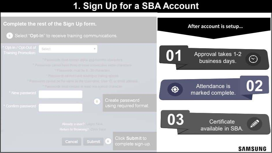 1. Sign Up for a SBA Account Complete the rest of the Sign Up form.