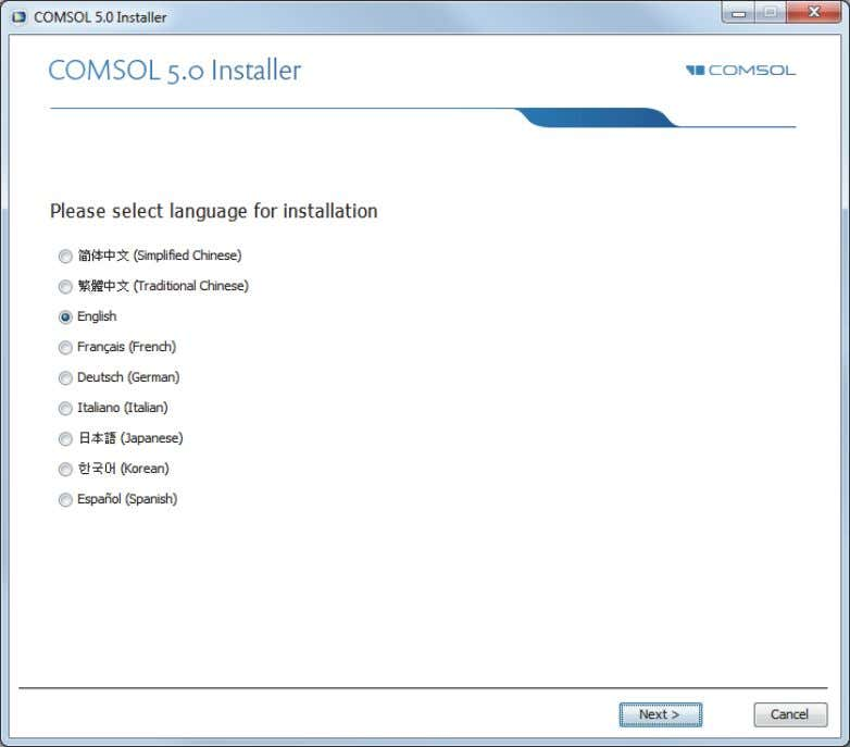 installation and click Next .The language selected is also your default language in COMSOL. Installing on