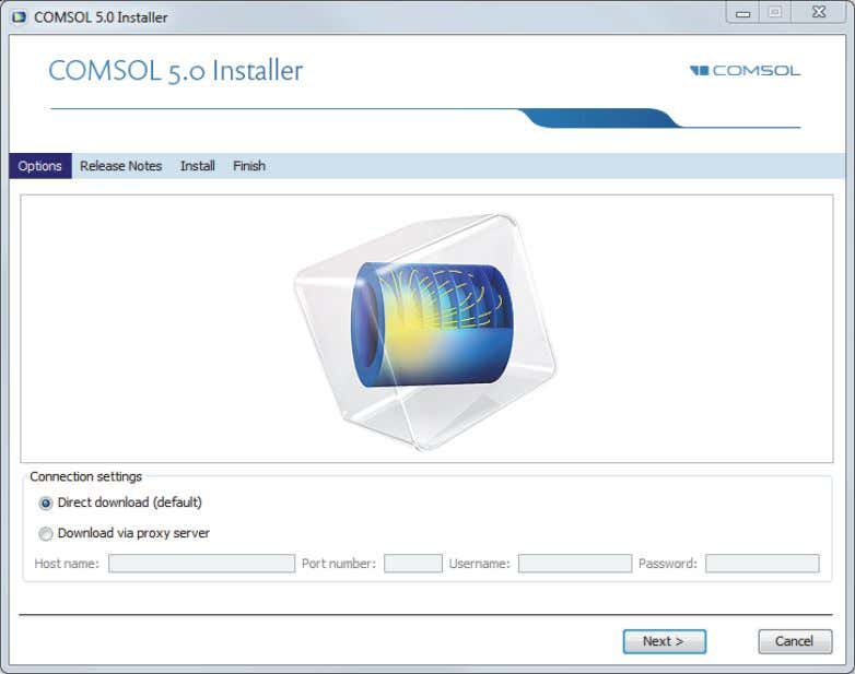 of COMSOL) you see the following installation window: You can use a direct download (the default)
