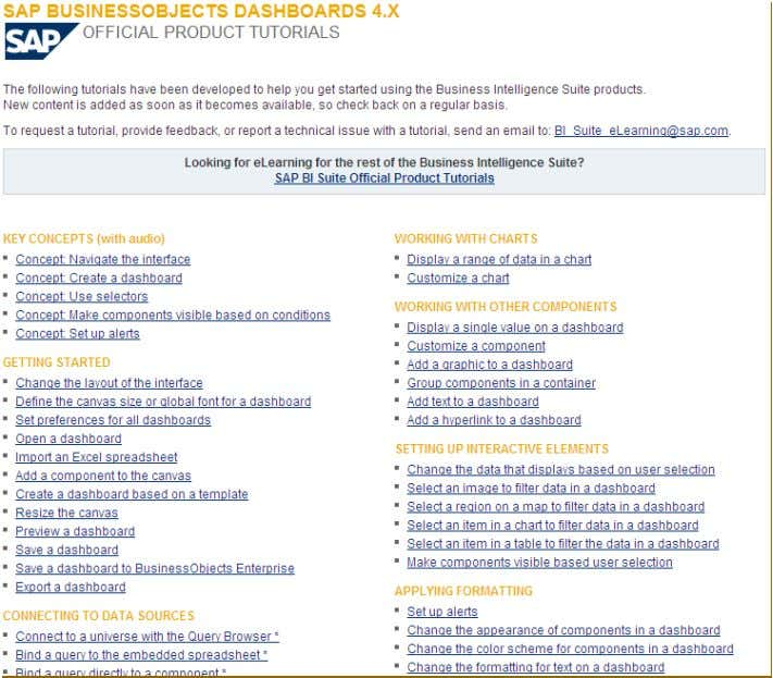 SAP Business Objects Dashboard Resources http://www.sdn.sap.com/irj/scn/dashboards-elearning?refer=main