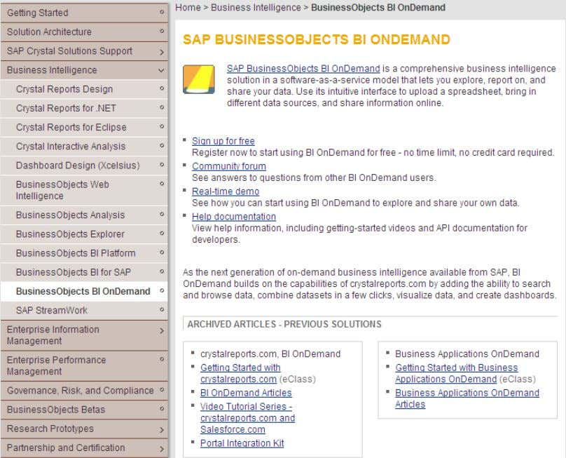 SAP Business Objects BI On Demand Resources http://www.sdn.sap.com/irj/boc/ondemand