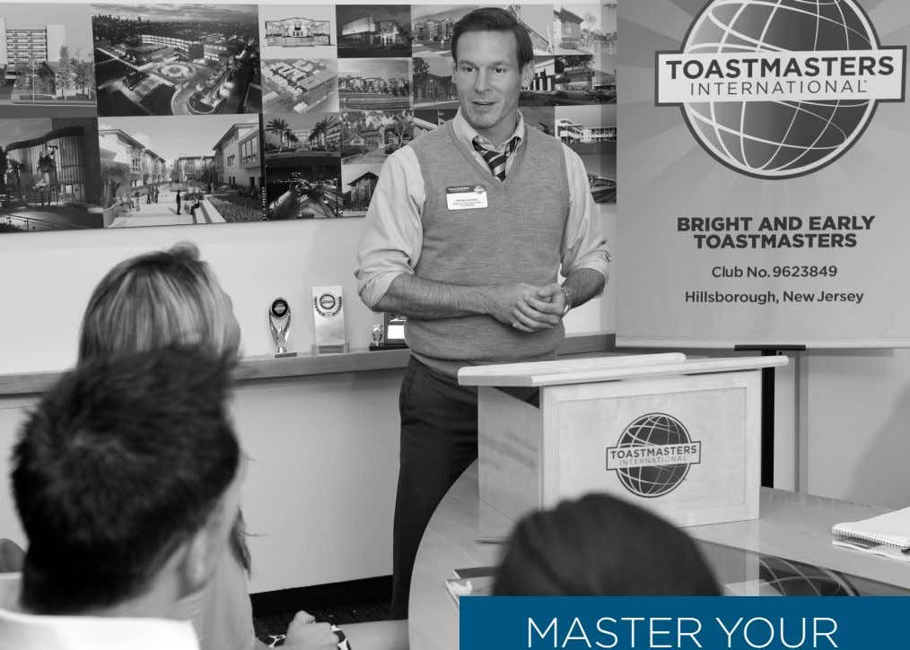 TOASTMASTERS MASTER YOUR MEETINGS A Guide to Quality in the Club TOASTMASTERS INTERNATIONAL P.O. Box 9052