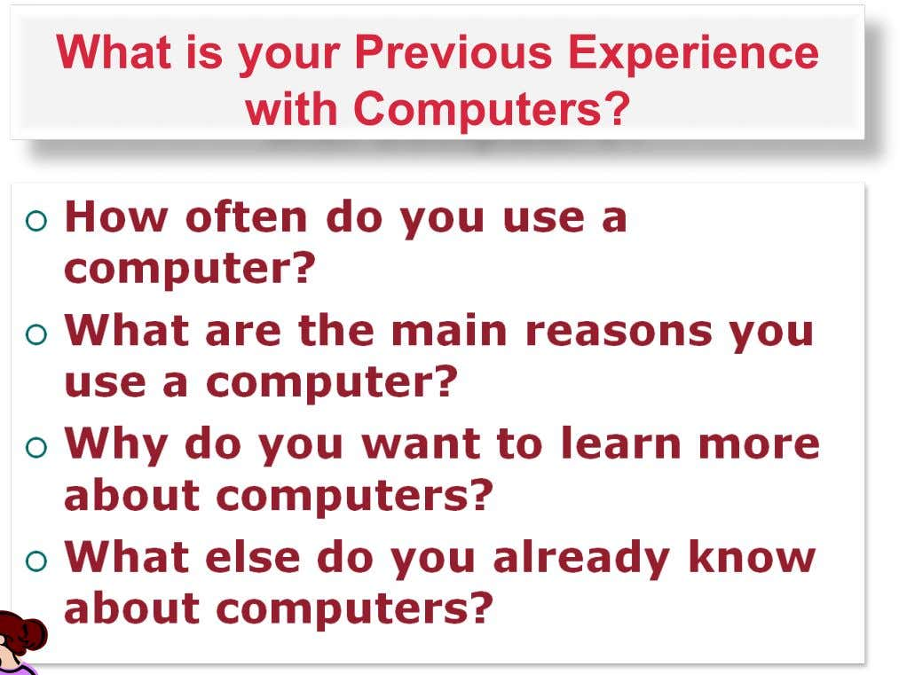 What is your Previous Experience with Computers?