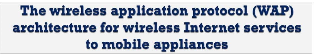 Wireless Access Protocol Wireless Web Filter Proxy Communication Server Software Software Tower Mobile