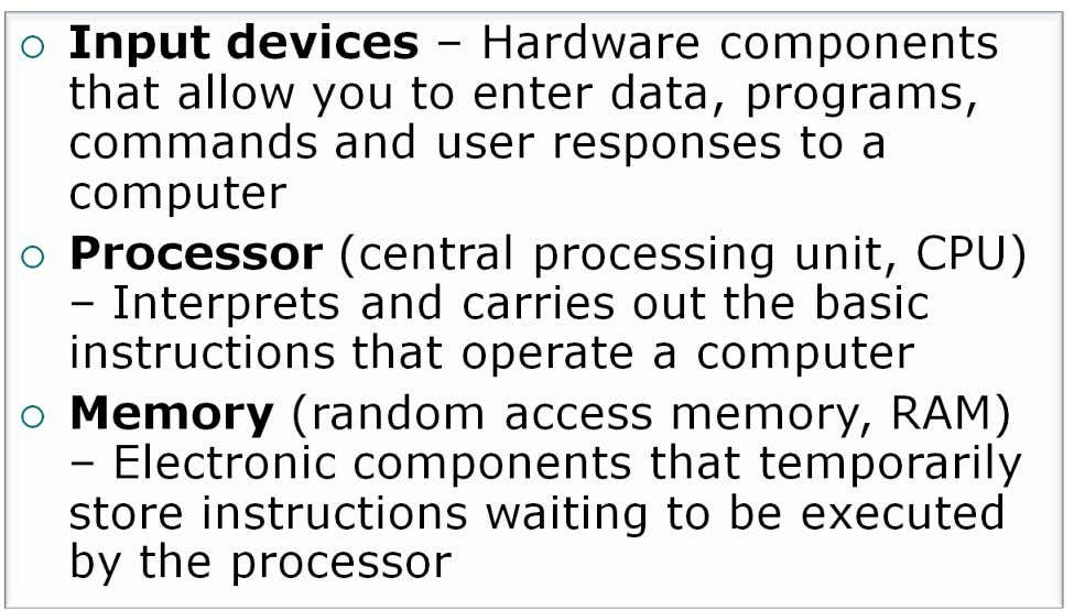 There are six major components of a computer Can you give an example of these components?