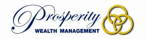 information see http:// prosperitywealthmanagement.com/ 8201 Main Street, Suite 9 | Williamsville, NY 14221 |